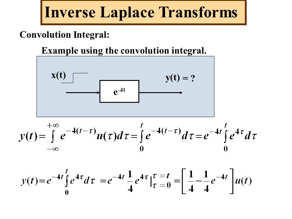 Inverse Laplace Transforms Convolution Integral: Example using the convolution integral.