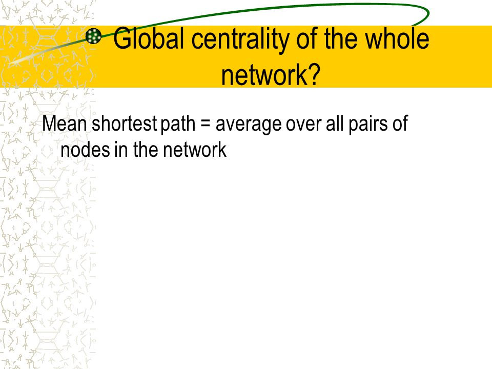 Global centrality of the whole network.