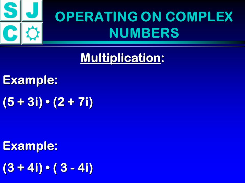CONJUGATES 2 + 3i = 2 - 3i Multiplying a complex number by its conjugate always yields a nonnegative real number.