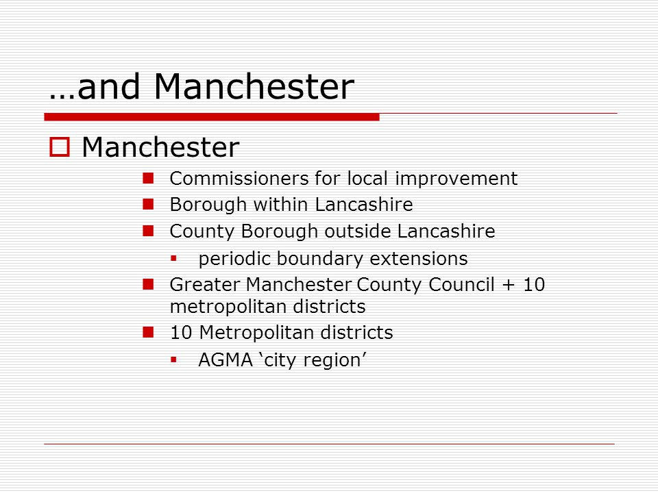 …and Manchester Manchester Commissioners for local improvement Borough within Lancashire County Borough outside Lancashire periodic boundary extension