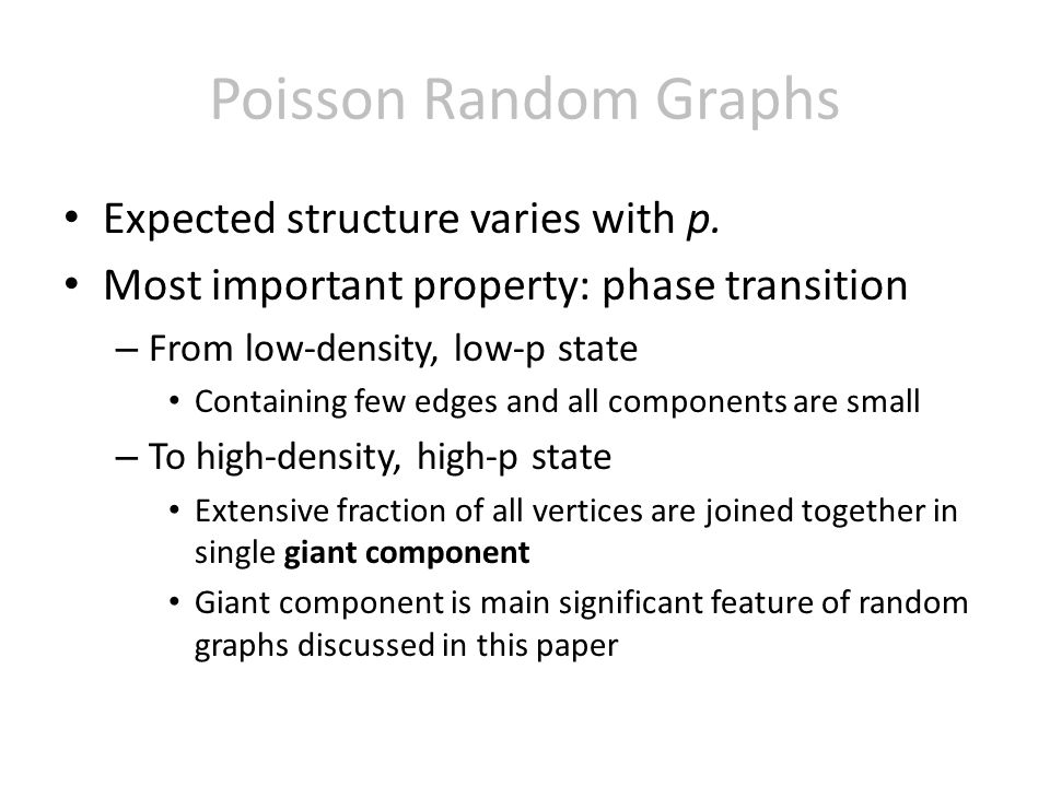 Poisson Random Graphs Expected structure varies with p.