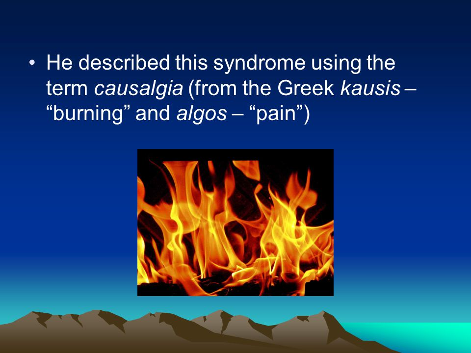 Autonomic dysfunction –Pathological sympatho-afferent coupling: Peripheral nociceptors develop adrenergic sensitivity (mainly alpha-2 receptors) such that tonic sympathetic efferent activity leads to their activation –Painful impulses via these nociceptors maintain the central nervous system in a sensitized state –Painful and non-painful stimuli to the affected limb result in hyperalgesia and allodynia, respectively –Catecholamine levels, however, are actually lower in the affected extremity, thus, it is not a problem of excessive sympathetic nerve output