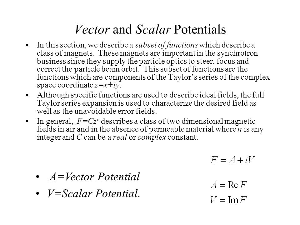 Vector and Scalar Potentials In this section, we describe a subset of functions which describe a class of magnets.