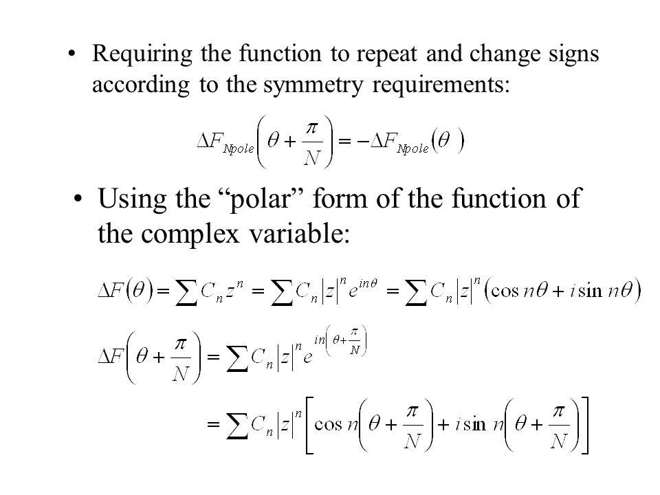 Requiring the function to repeat and change signs according to the symmetry requirements: Using the polar form of the function of the complex variable: