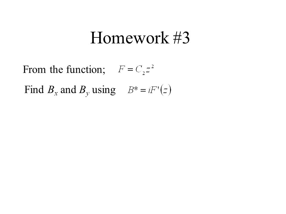 Homework #3 From the function; Find B x and B y using
