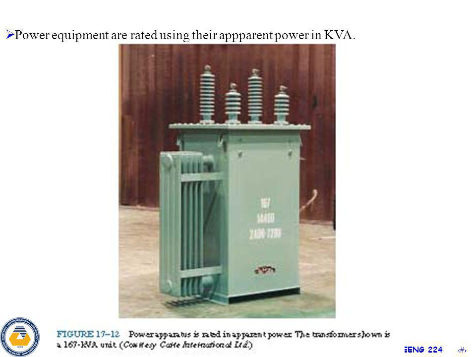 6 Power equipment are rated using their appparent power in KVA.