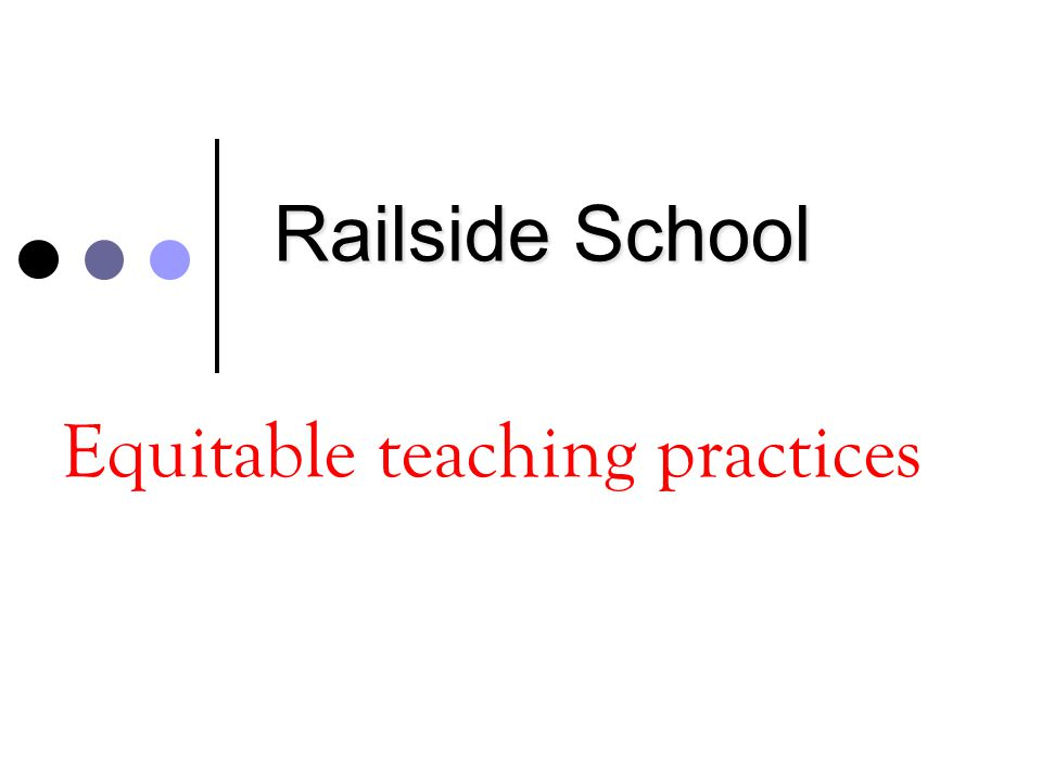 Equitable teaching practices Railside School