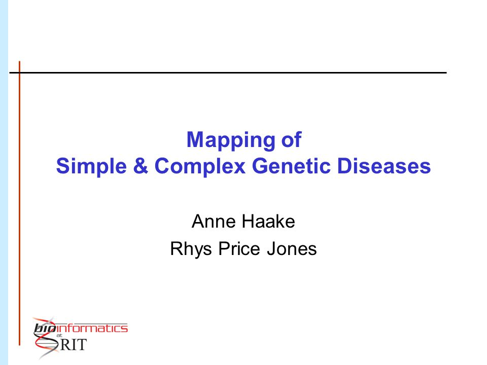 Haplotype Mapping Definition of a complete HapMap one of the goals of the SNP Consortium Questions remain in the community about the degree of linkage disequilibrium in the human population Estimates vary from 3kb-400 kb Not very useful for disease mapping at either end