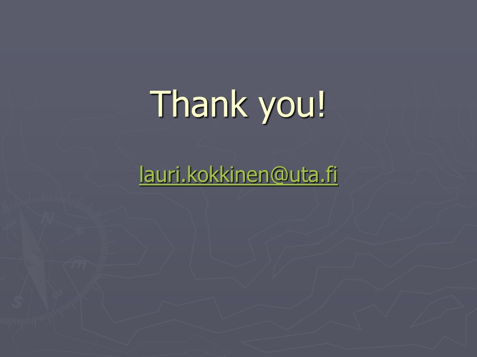 Thank you! lauri.kokkinen@uta.fi