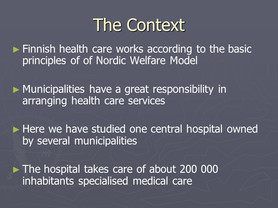 The Context In theoretical perspective the hospital organization studied here follows closely to Max Webers theory of ideal bureaucracy - Contrary to theory functions are thought organized as functional profit areas and units Because of that decision making is more decentralized than in ideal bureaucracy - The work of management teams in organizations different levels is highlighted