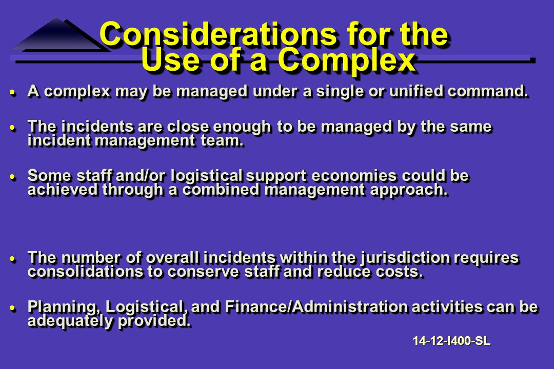 Considerations for the Use of a Complex A complex may be managed under a single or unified command.