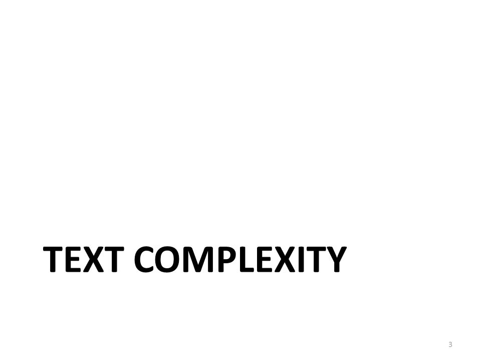 TEXT COMPLEXITY 3