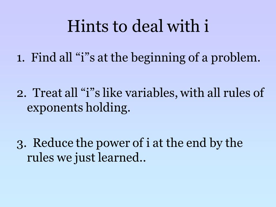 Hints to deal with i 1. Find all is at the beginning of a problem.