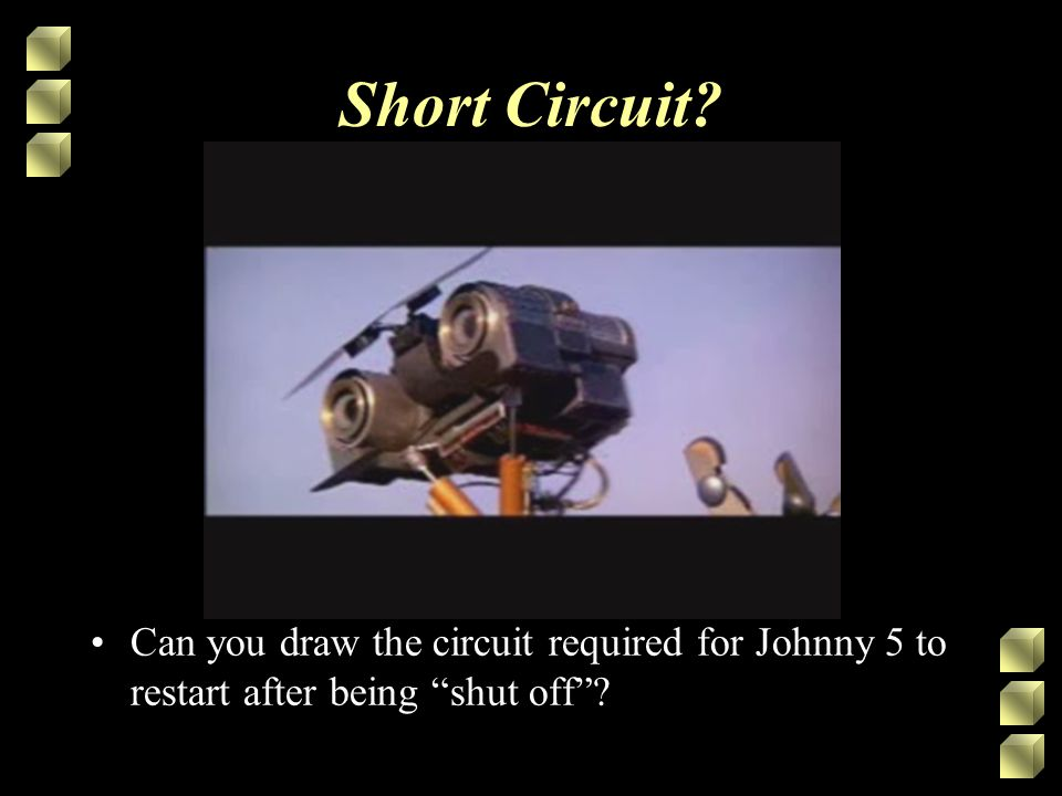 Short Circuit? Can you draw the circuit required for Johnny 5 to restart after being shut off?