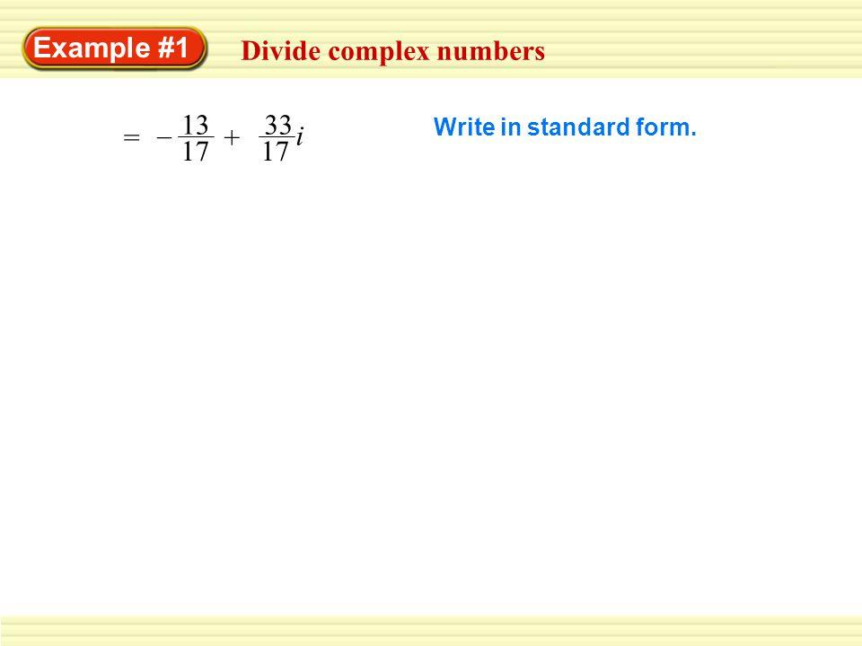 GUIDED PRACTICE 1.1 + 9i i(9 – i) 2. (3 + i)(5 – i) 16 + 2i 3.