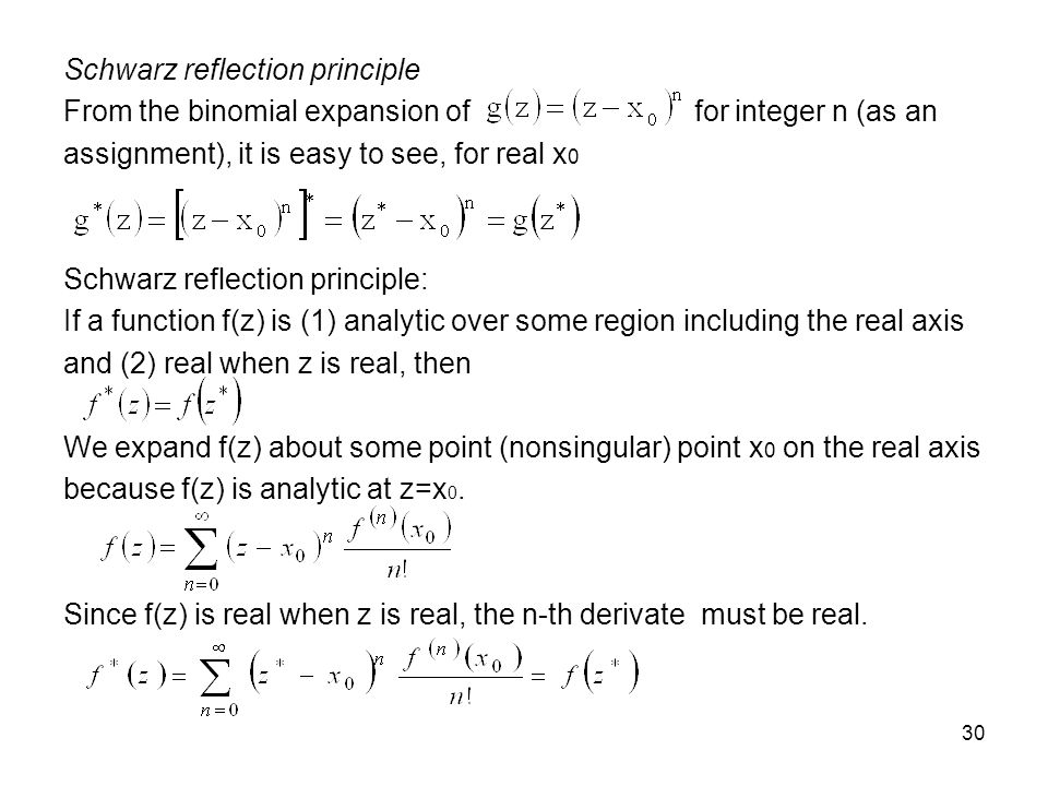 30 Schwarz reflection principle From the binomial expansion of for integer n (as an assignment), it is easy to see, for real x 0 Schwarz reflection pr