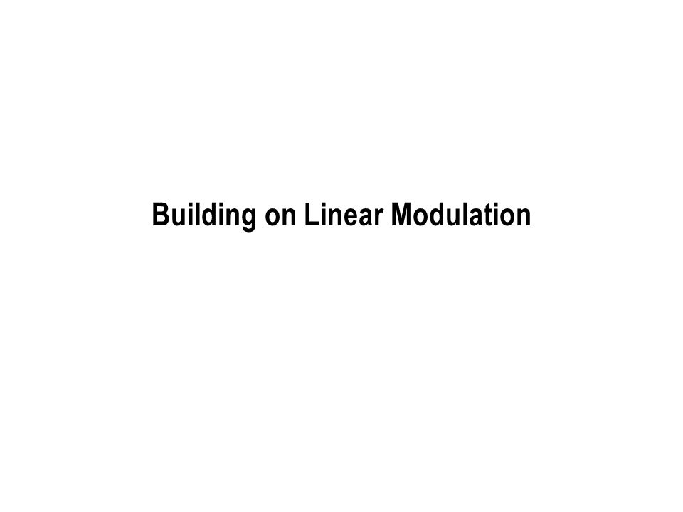 Linear modulation as a building block, I Build complex waveforms using linear modulation of a chip waveform by a chip sequence Chip waveform chosen to be square root Nyquist at the chip rate Use these as a basis for constructing signals to be used for communication M -ary signal set Code vectors Sequence of chips used for linear modulation of chip waveform Can design code vectors to have desired properties (inner products/distances) Continuous-time signals inherit these properties