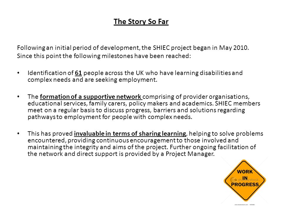 The Story So Far Following an initial period of development, the SHIEC project began in May 2010.