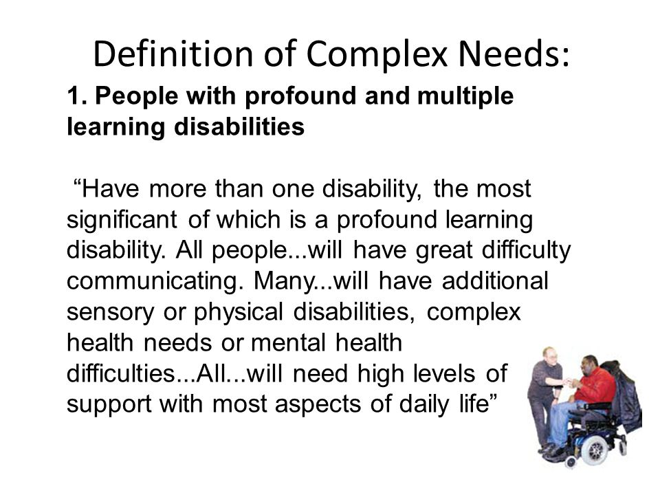 Definition of Complex Needs: 1.