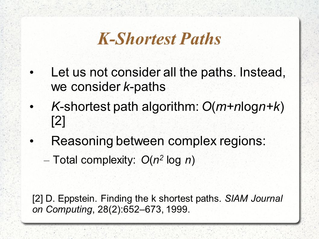 K-Shortest Paths Let us not consider all the paths.