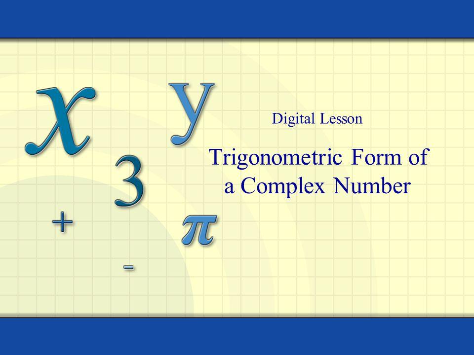 Trigonometric Form of a Complex Number Digital Lesson