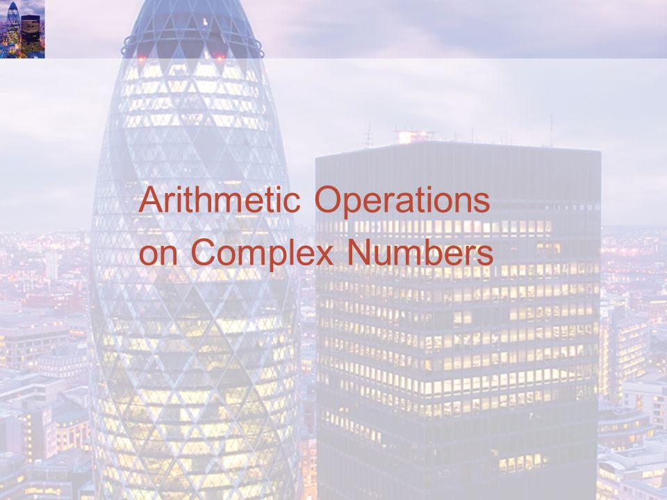 Arithmetic Operations on Complex Numbers