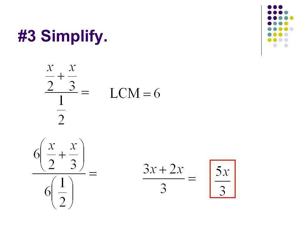 #3 Simplify.