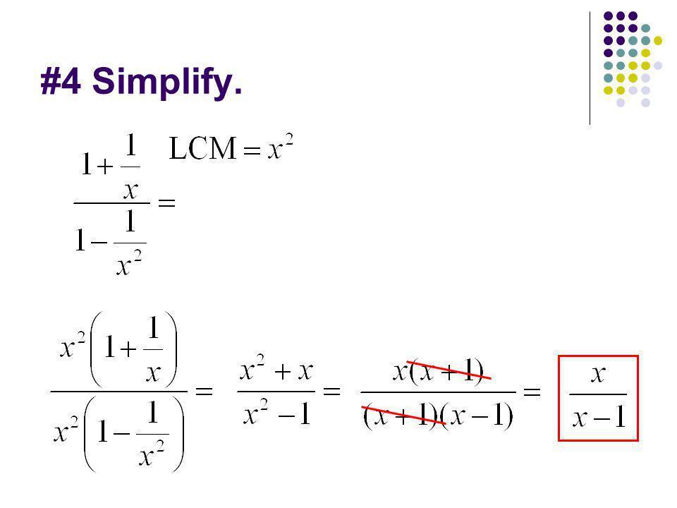 #4 Simplify.