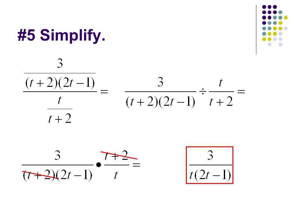 #5 Simplify.