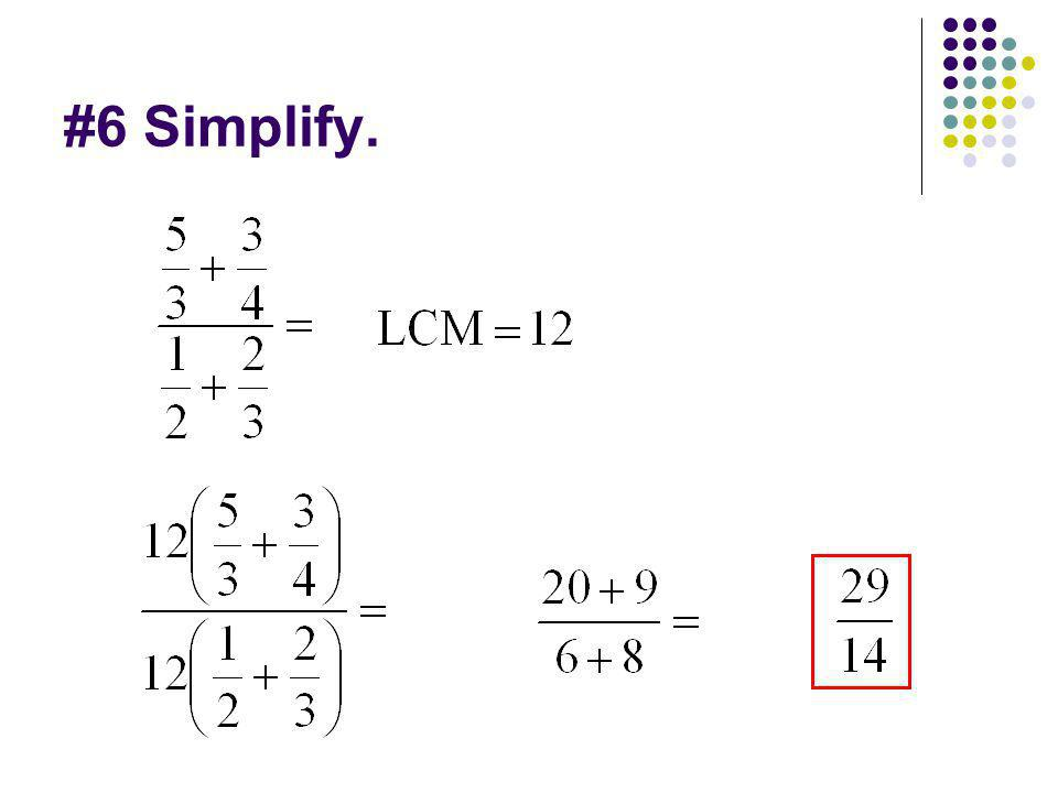 #6 Simplify.