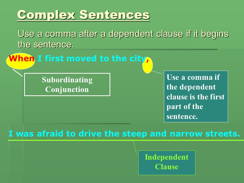 An example of Complex Sentences A complex sentence contains at least one independent clause and one dependent clause.