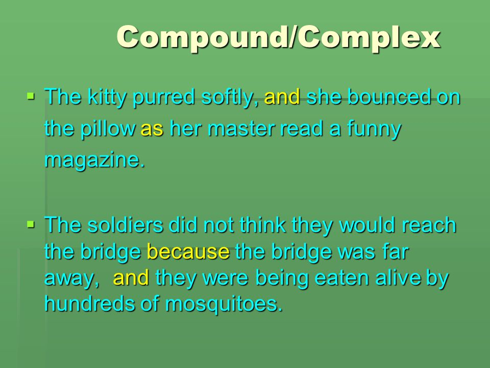 Compound-Complex Example Although she worked hard to gain recognition, many people did not know who she was, and her friends did not even appreciate her work.