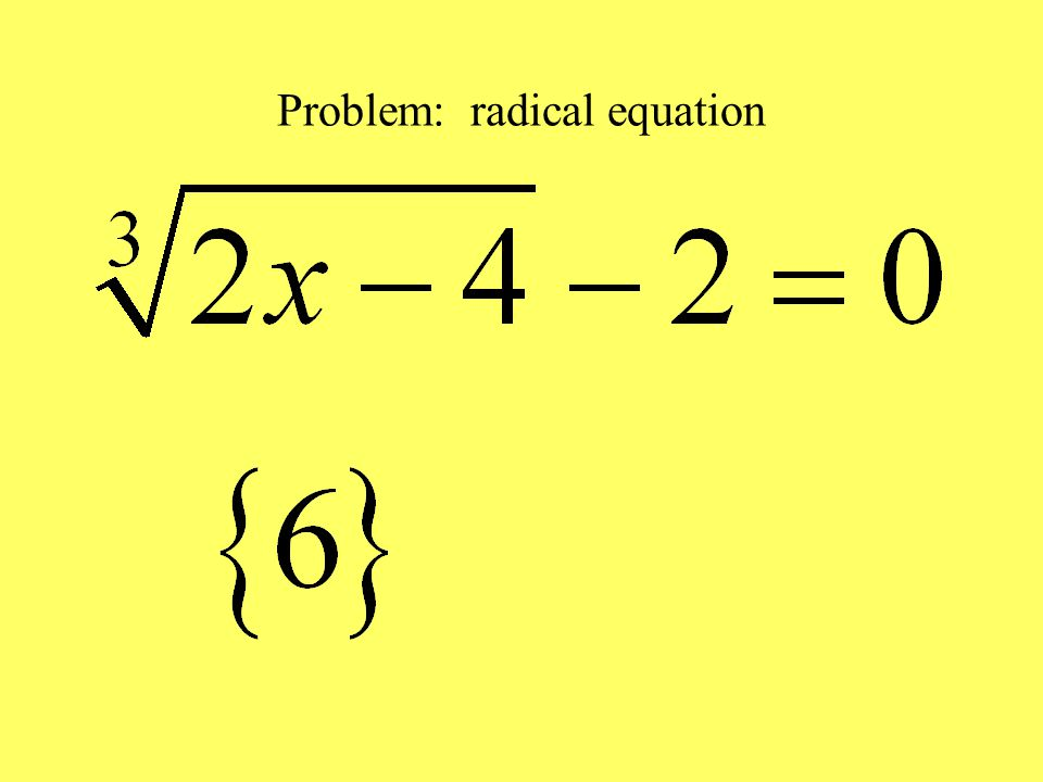 Objective Solve equations involving radicals –Solve Radical Equations Check for extraneous roots –Graphically and algebraically