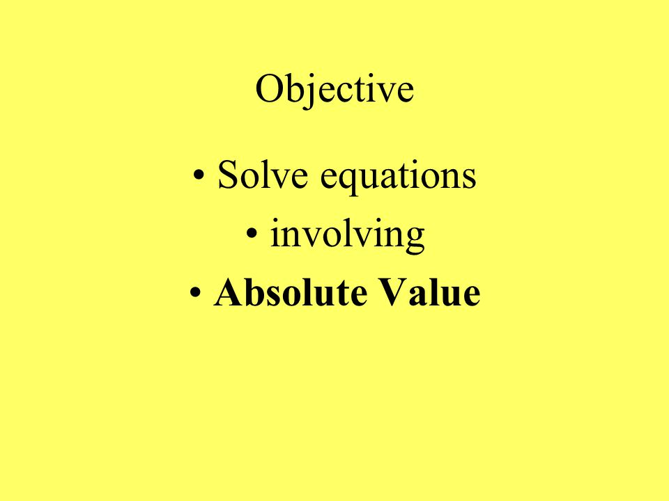 Objective: Solve Equations Quadratic in Form