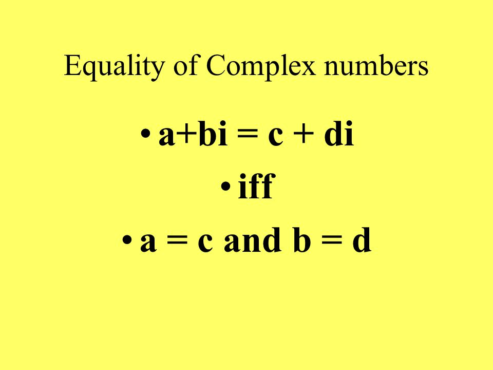Standard Form of Complex number a + bi Where a and b are real numbers 0 + bi = bi is a pure imaginary number