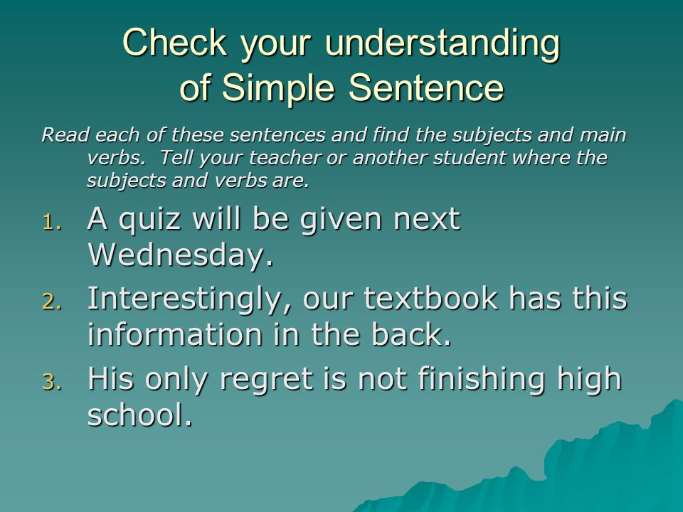 III.Compound Sentence A Compound Sentence is just two simple sentences joined.