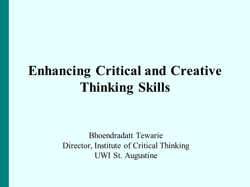 32 Critical thinking the intellectually disciplined process of actively and skillfully conceptualizing, applying, analyzing, synthesizing, and/or evaluating information gathered from, or generated by, observation, experience, reflection, reasoning, or communication, as a guide to belief and action (Scriven & Paul, 1992) reasonable reflective thinking focused on deciding what to believe or do (Ennis, 1992).