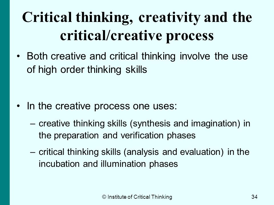 Critical thinking, creativity and the critical/creative process Both creative and critical thinking involve the use of high order thinking skills In t