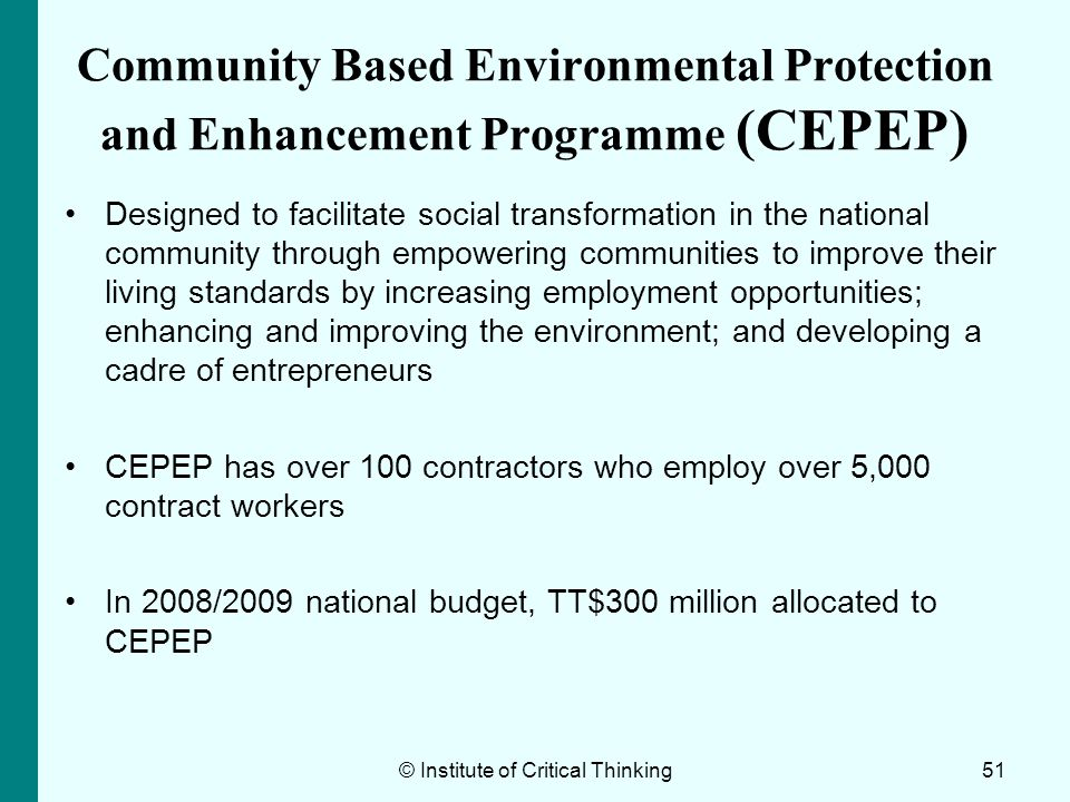 Community Based Environmental Protection and Enhancement Programme (CEPEP) Designed to facilitate social transformation in the national community thro