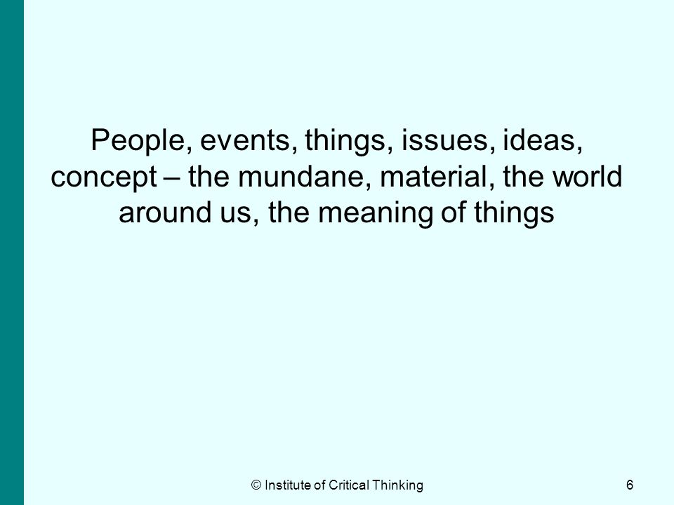 The material, the philosophical, the spiritual © Institute of Critical Thinking7