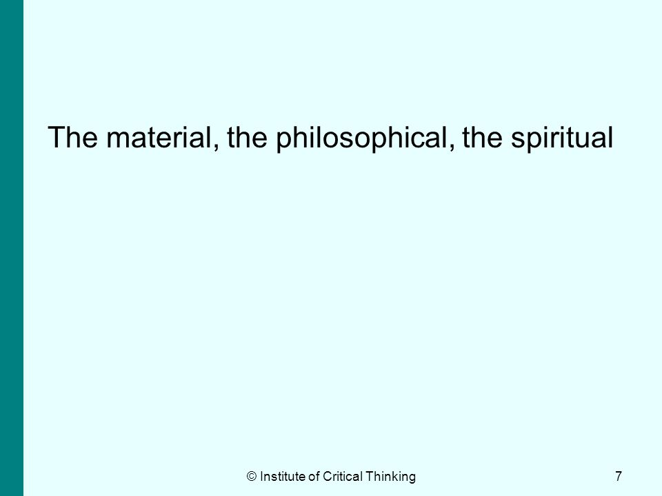 © Institute of Critical Thinking38 Summary of elements of critical thinking Critical thinking involves using the following skills to make a decision, come to a conclusion or solve a problem.
