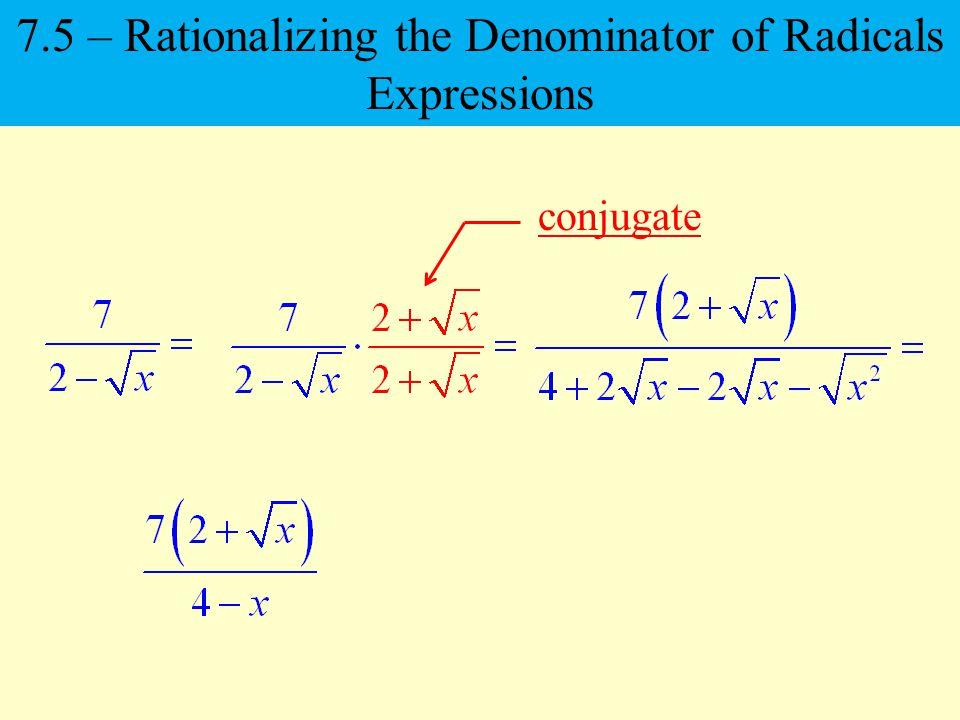 7.5 – Rationalizing the Denominator of Radicals Expressions