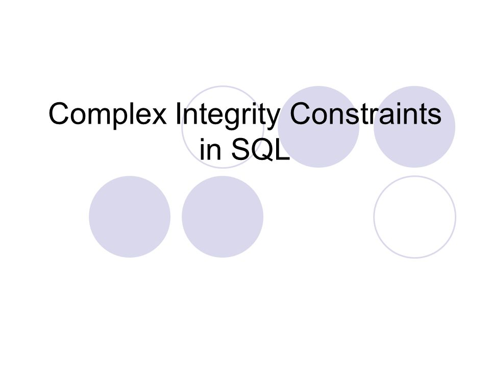 Complex Integrity Constraints in SQL