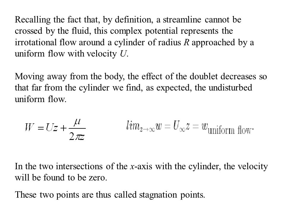 Recalling the fact that, by definition, a streamline cannot be crossed by the fluid, this complex potential represents the irrotational flow around a