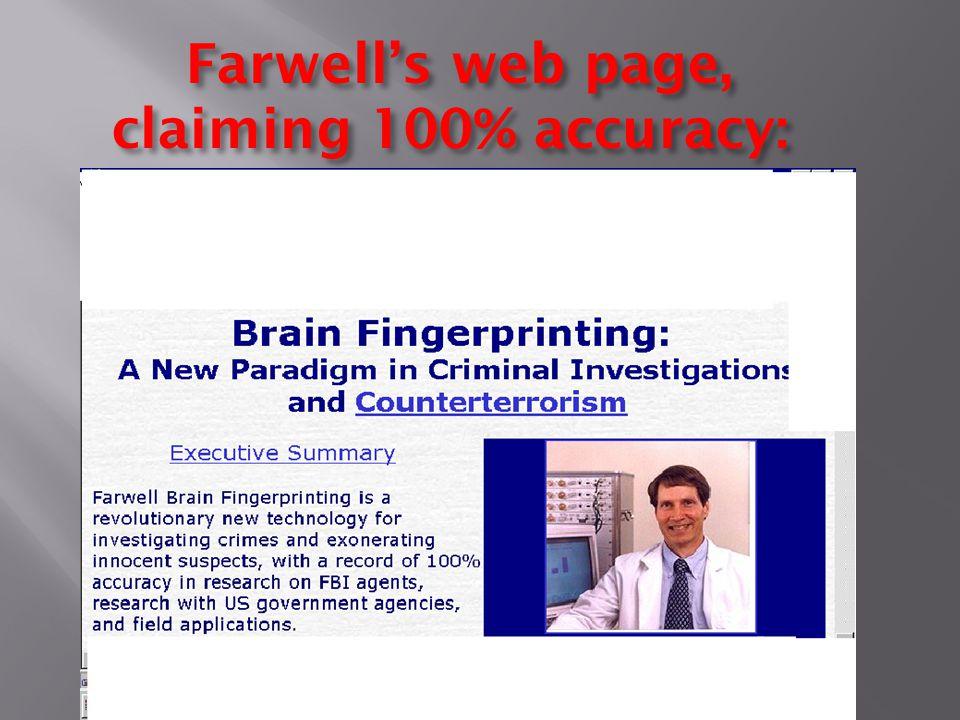 Farwells web page, claiming 100% accuracy: Farwells web page, claiming 100% accuracy: