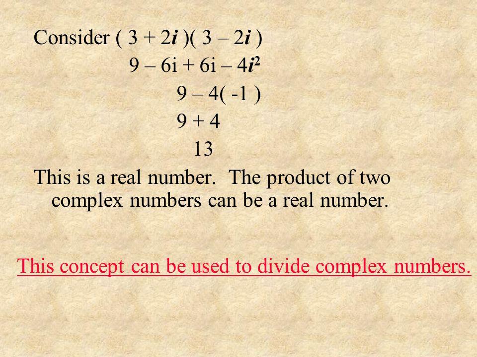 Examples: Multiplying (2 4i)(3 + 5i) (7 + 3i) 2
