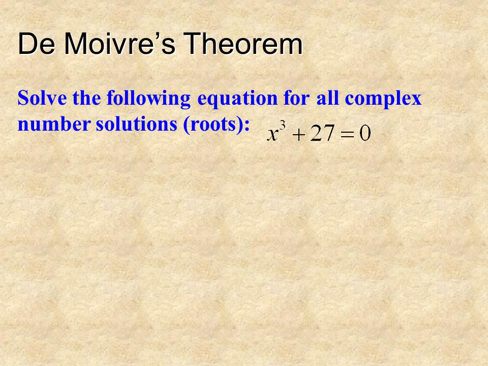 De Moivres Theorem Find the 4 distinct 4th roots of -3 - 3i
