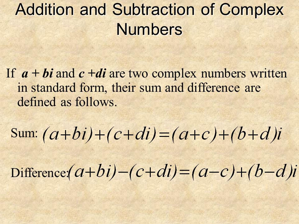 Definition of a Complex Number If a and b are real numbers, the number a + bi is a complex number, and it is said to be written in standard form. If b