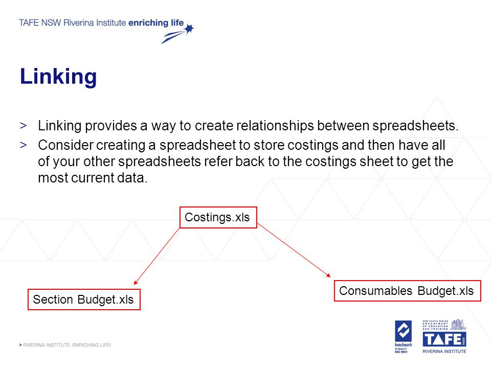 Linking >Linking provides a way to create relationships between spreadsheets.