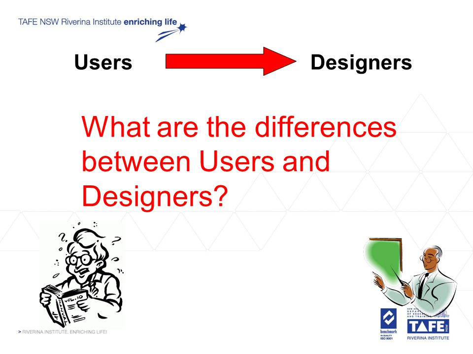 UsersDesigners What are the differences between Users and Designers?